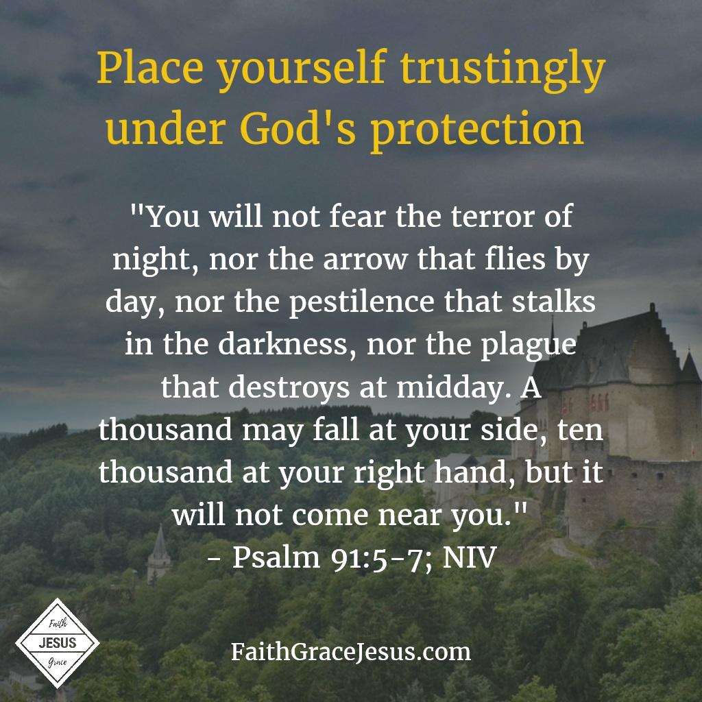 Psalm 91:5-7 (NIV)