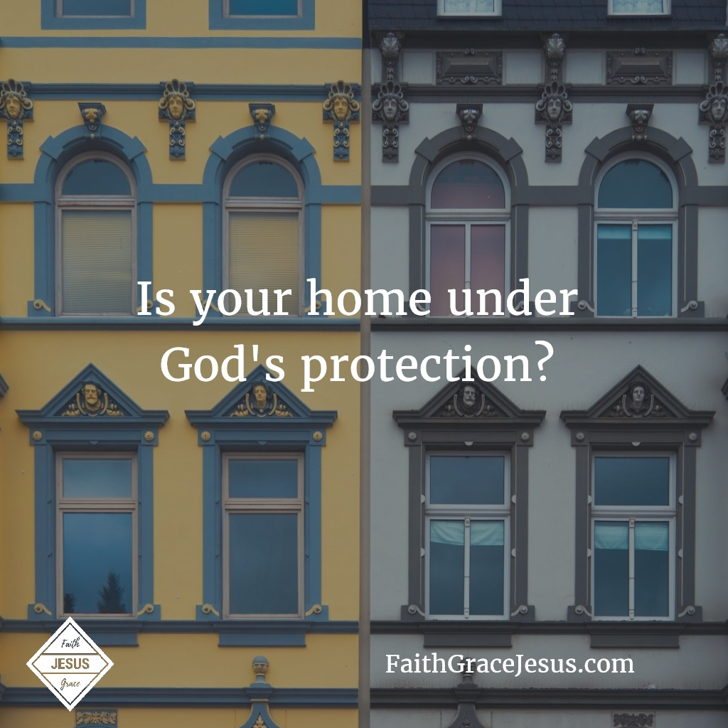 God's protection for home