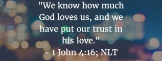 1 John 4:16: Put your trust in God's great love for you