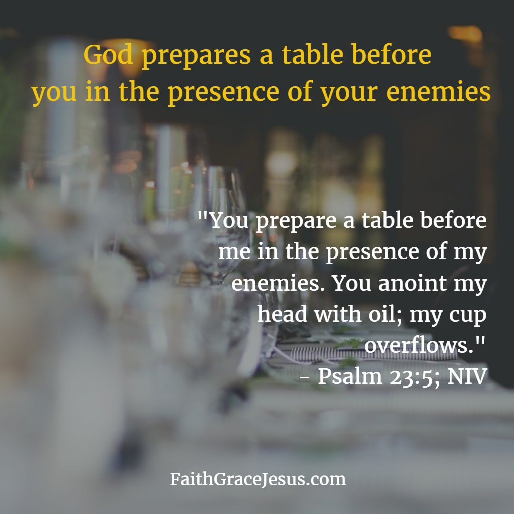 God Prepares A Table Before You In The Presence Of Your