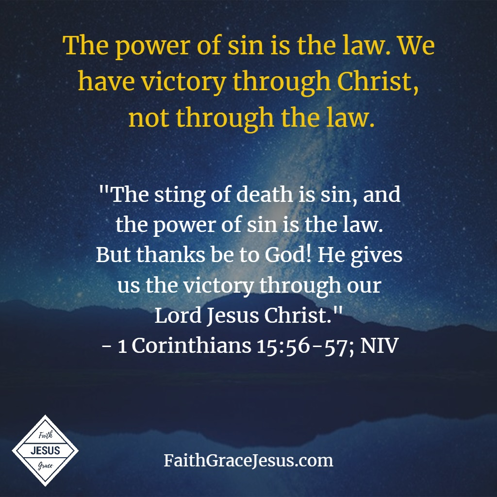 1 Corinthians 15:56-57: The power of sin is the law