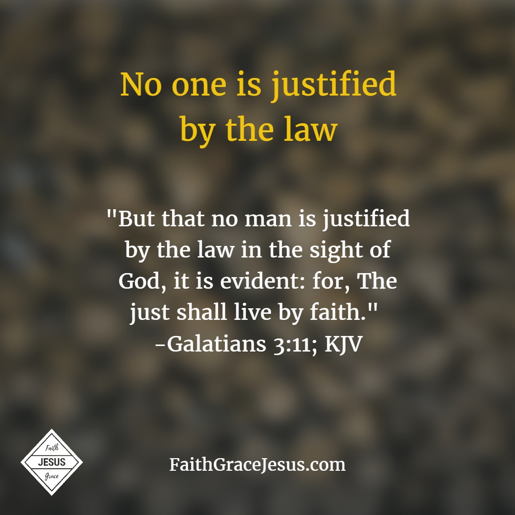 No one is justified by the law - Galatians 3:11