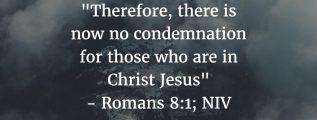 No condemnation in Christ - Romans 8:1