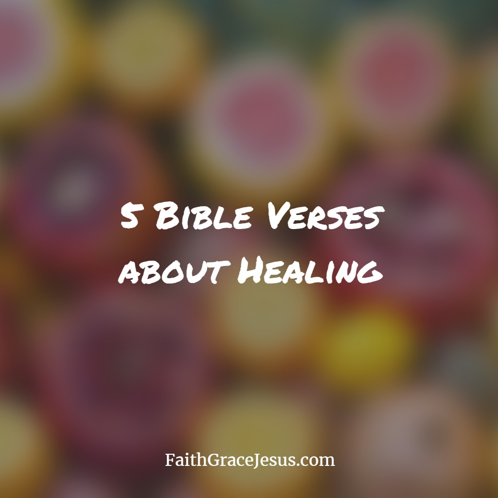 5 Bible verses about healing