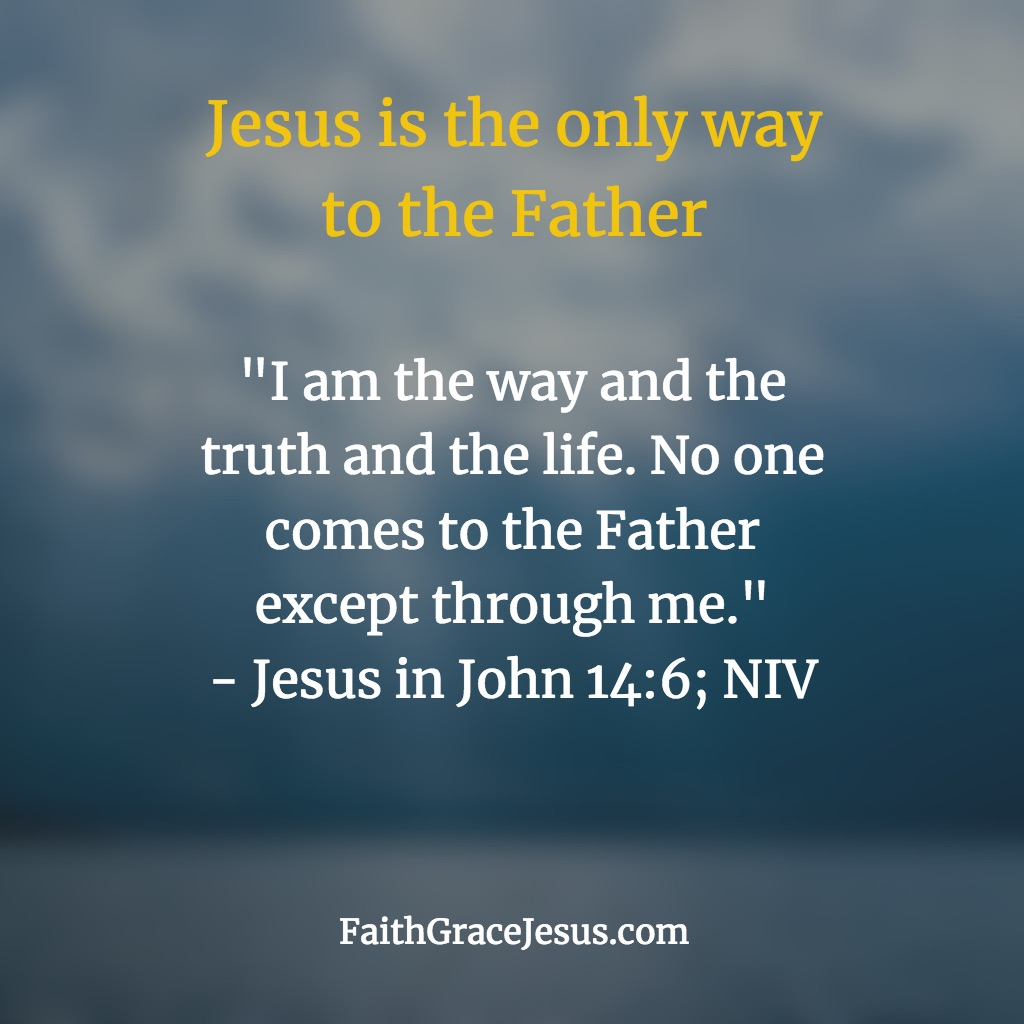 John 14:6 - I am the way, the truth and the life.
