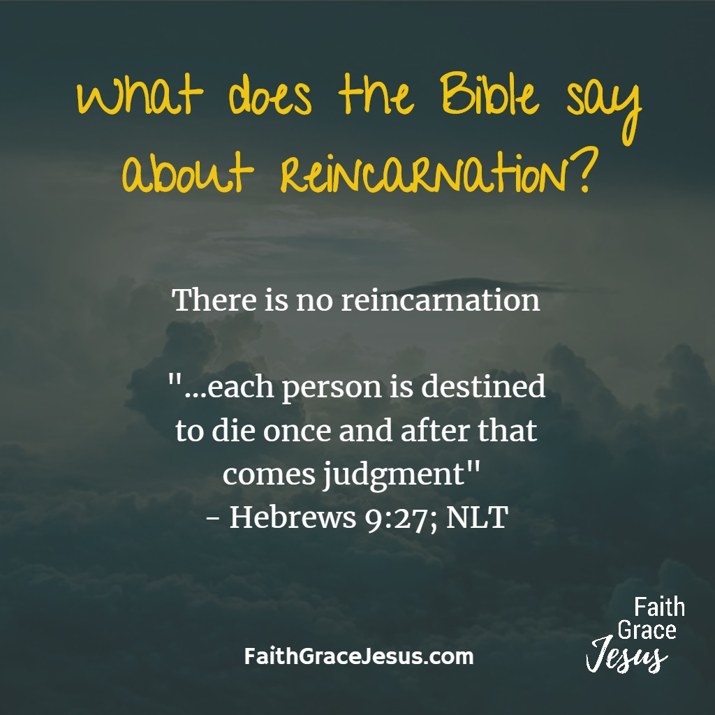 Reincarnation in the Bible Hebrews 9:27