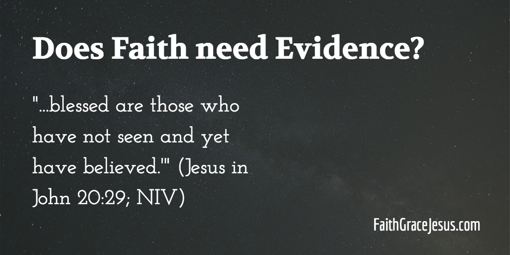 Does Faith need Evidence or Proof?