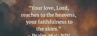 Psalm 36:5 - God's Love and Faithfulness