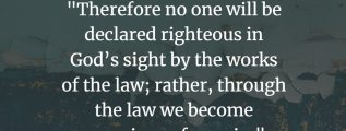 Romans 3:20 - Righteous through Christ, not through the works of the law