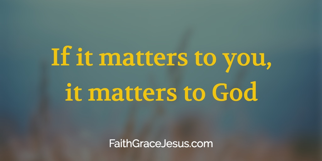 2 Kings 6:4-7: If it matters to you, it matters to God
