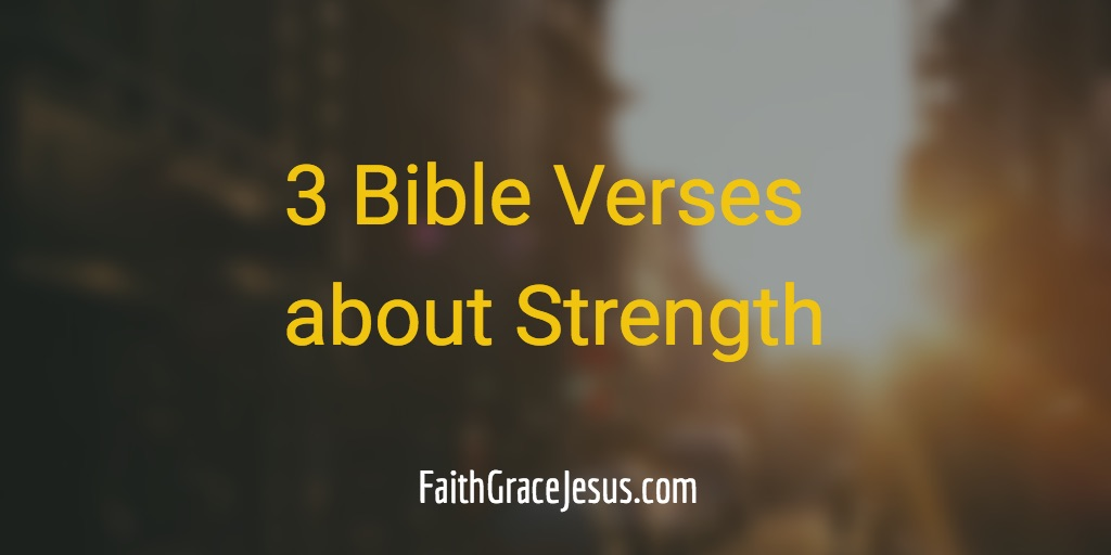 3 Bible Verses about Strength