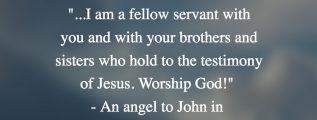 Should we pray to angels? No! Revelation 19:10