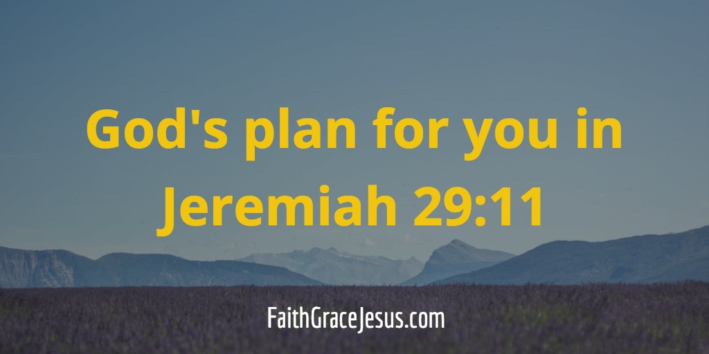 God's plan for you - Jeremiah 29:11