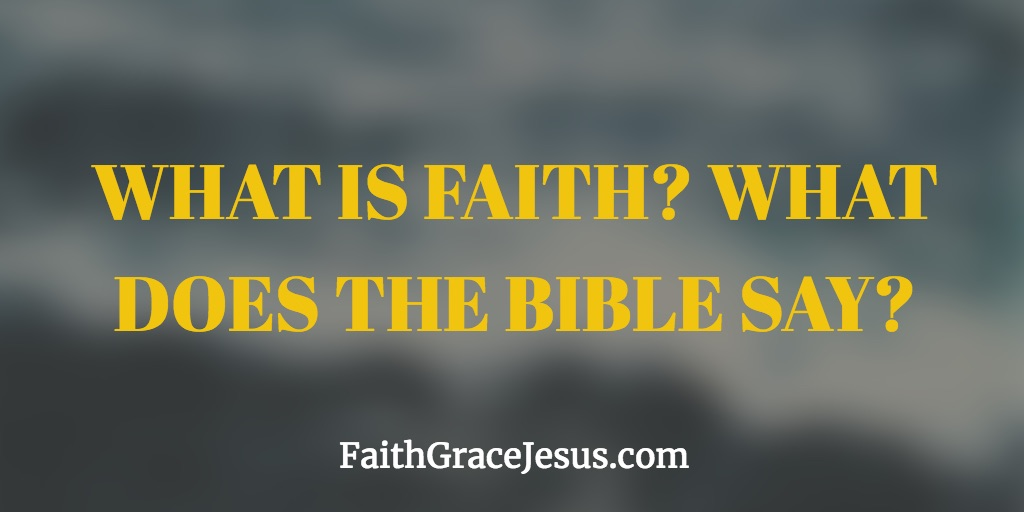 What is faith according to the Bible?