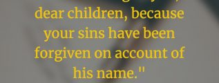 1 John 2:12 (NIV)
