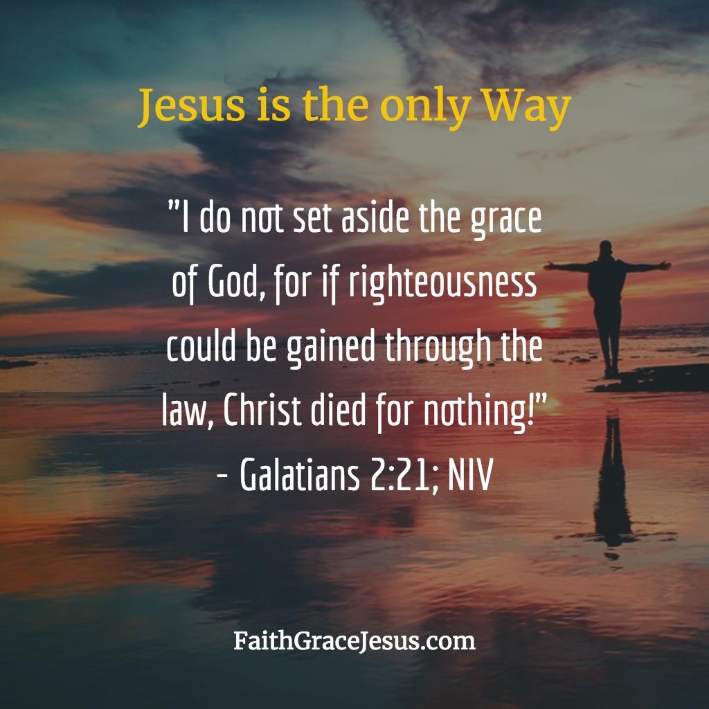 Why did Jesus have to die? - Galatians 2:21 (NIV)