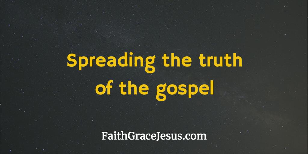 Spreading the truth of the gospel