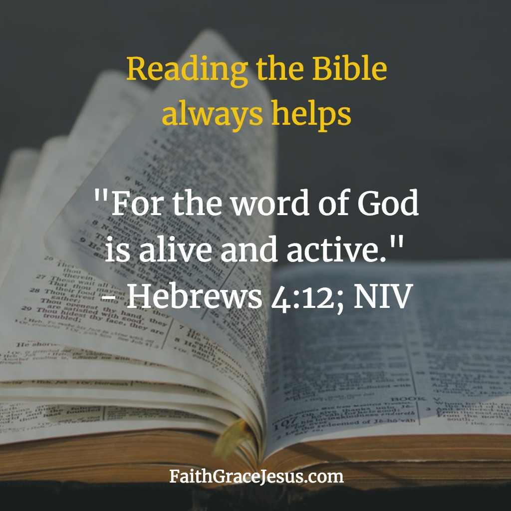 God's Word is active and alive - Hebrews 4:12 (NIV)