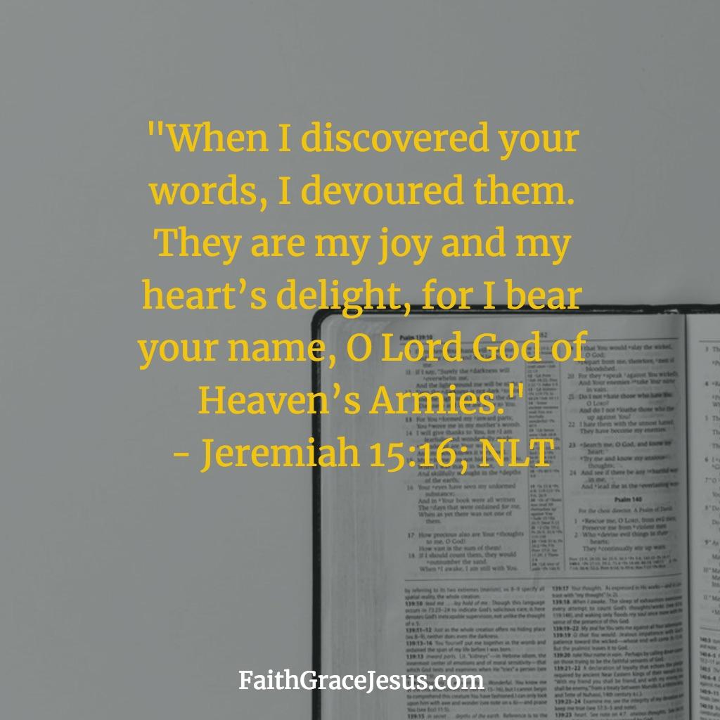 Jeremiah 15:16 (NLT)