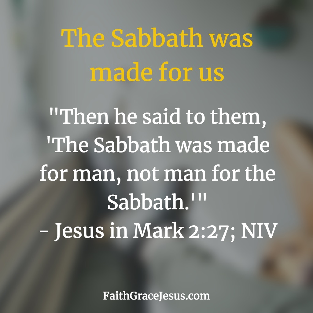 Mark 2:27 (NIV)