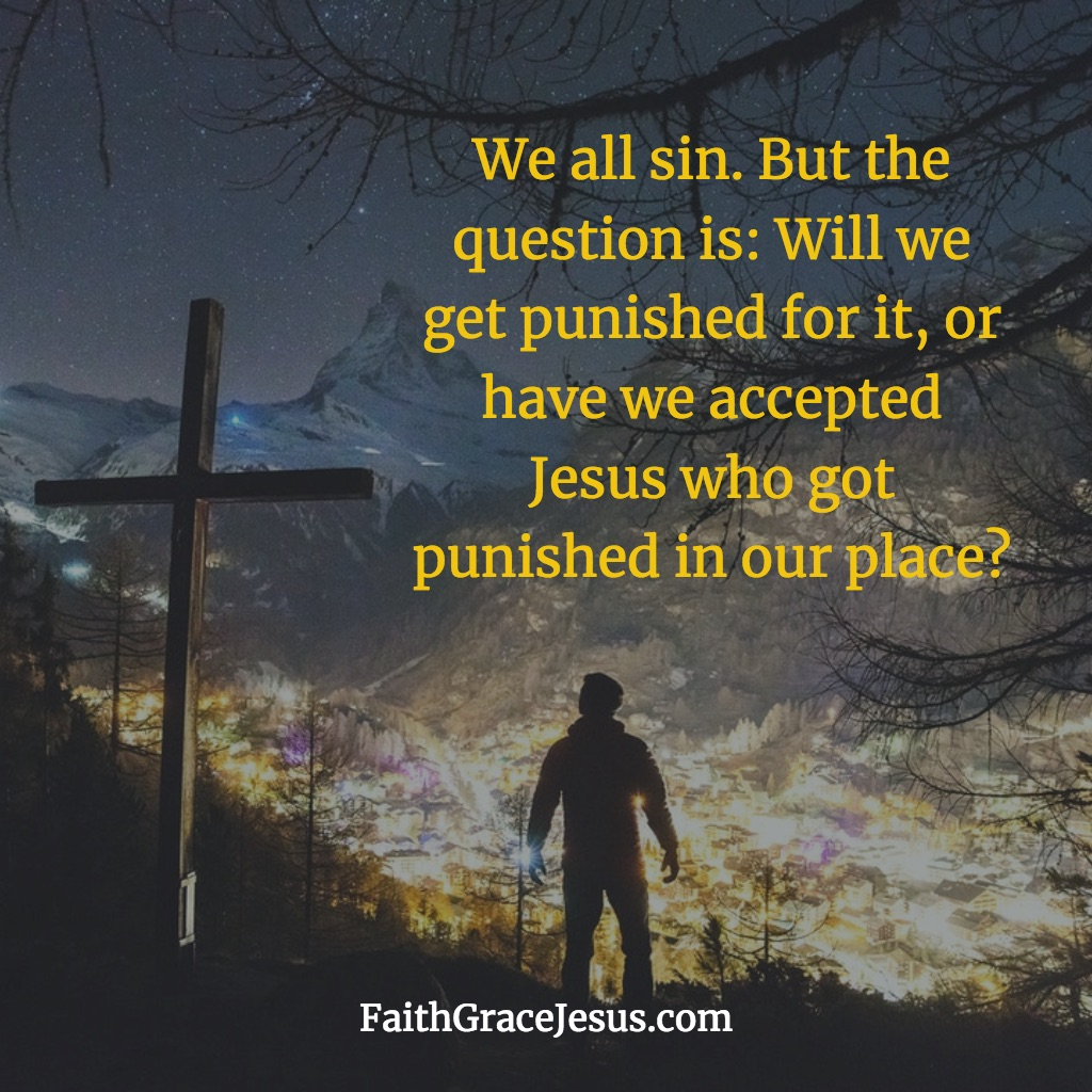 We all sin - have you accepted Jesus?