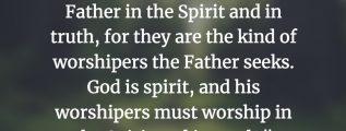 John 4:23-24 (NIV)