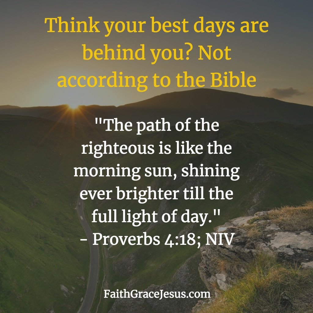 """""""The path of the righteous is like the morning sun, shining ever brighter till the full light of day."""" (Proverbs 4:18; NIV)"""