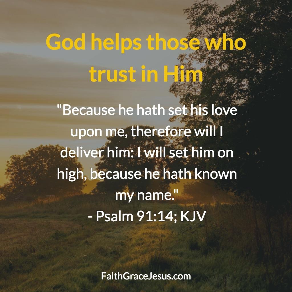 Psalm 91:14 (KJV)