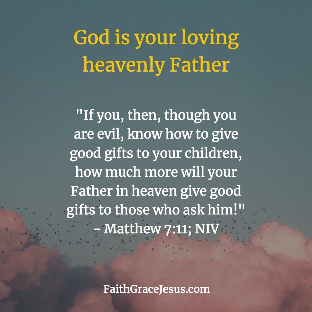 Matthew 7::11 (NIV)