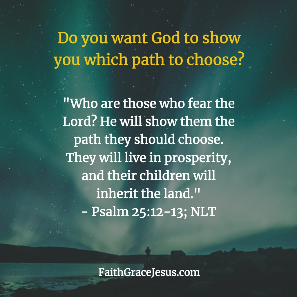 Do You Want God To Show You The Way