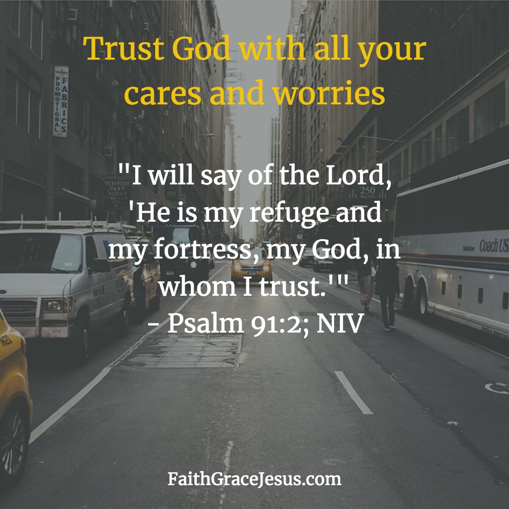 Psalm 91:2 (NIV)