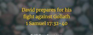 David prepares for his fight against Goliath - Bible verses - 1 Samuel 17:32-40 (NIV)