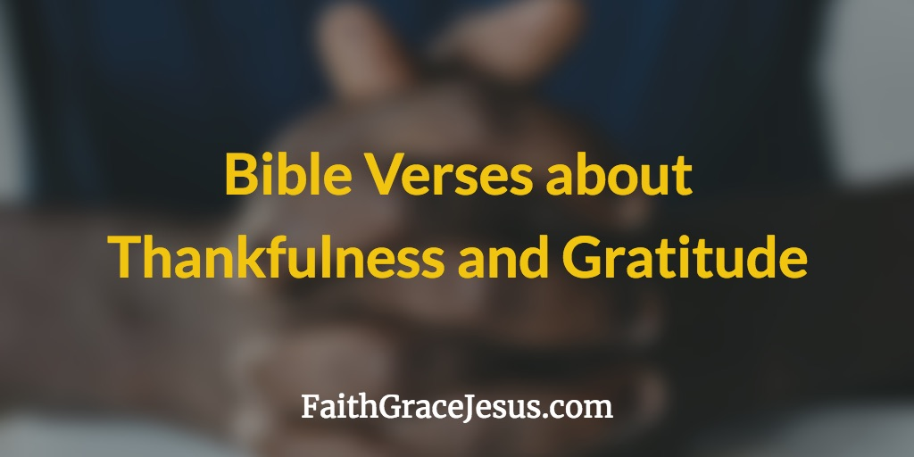 Bible Verses about Thankfulness and Gratitude