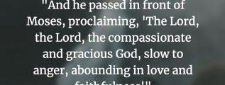 God is gracious and compassionate - Exodus 34:6 (NIV)