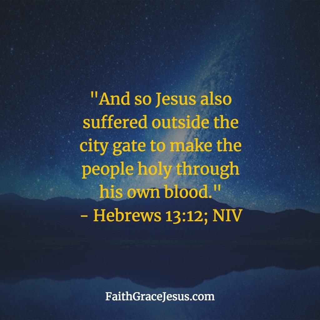 Hebrews 13:12 (NIV)