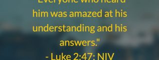 Jesus at the temple as a child - Luke 2:47 (NIV)