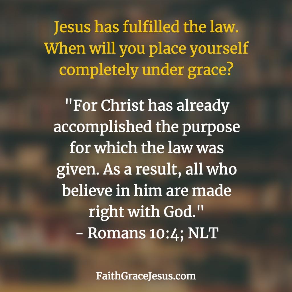 Romans 10:4 (NLT)