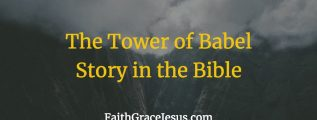 The Tower of Babel Story in the Bible (Genesis 11:1-9; NIV)