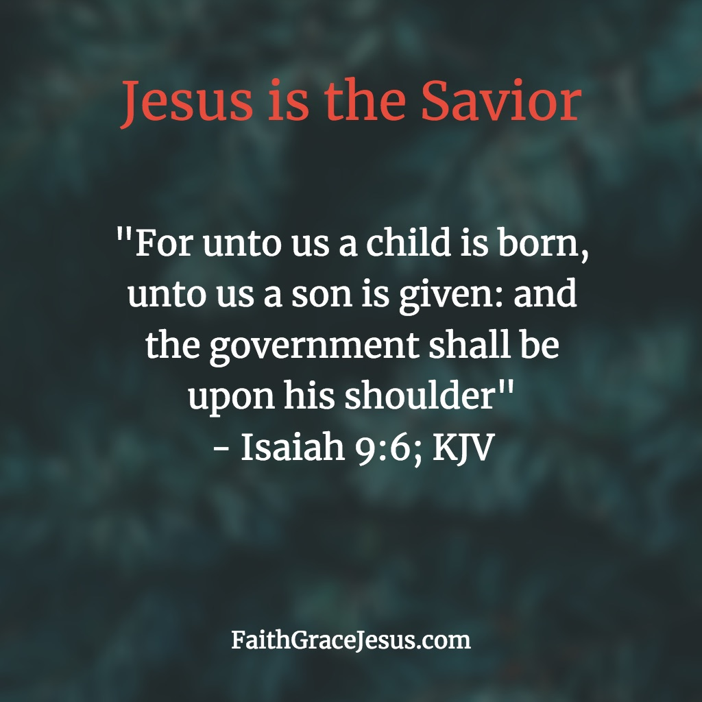 For unto us a child is born - Isaiah 9:6 (KJV)