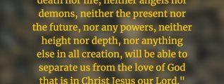 Romans 8:38-39 (NIV)