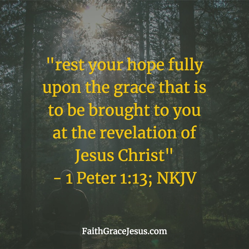 1 Peter 1:13; NKJV