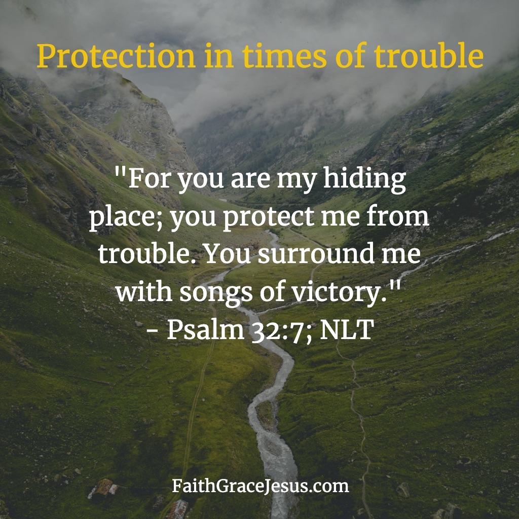 Psalm 32:7 (NLT)