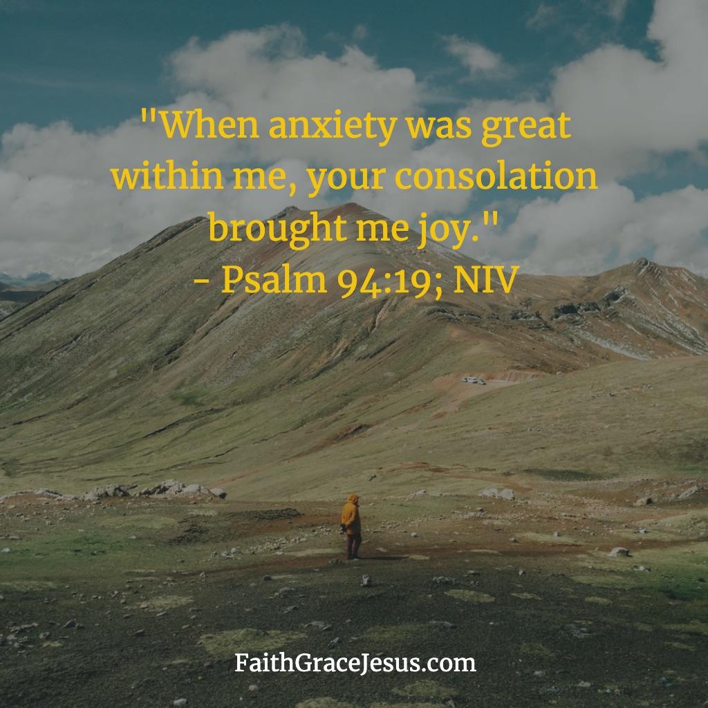 Psalm 94:19 (NIV)