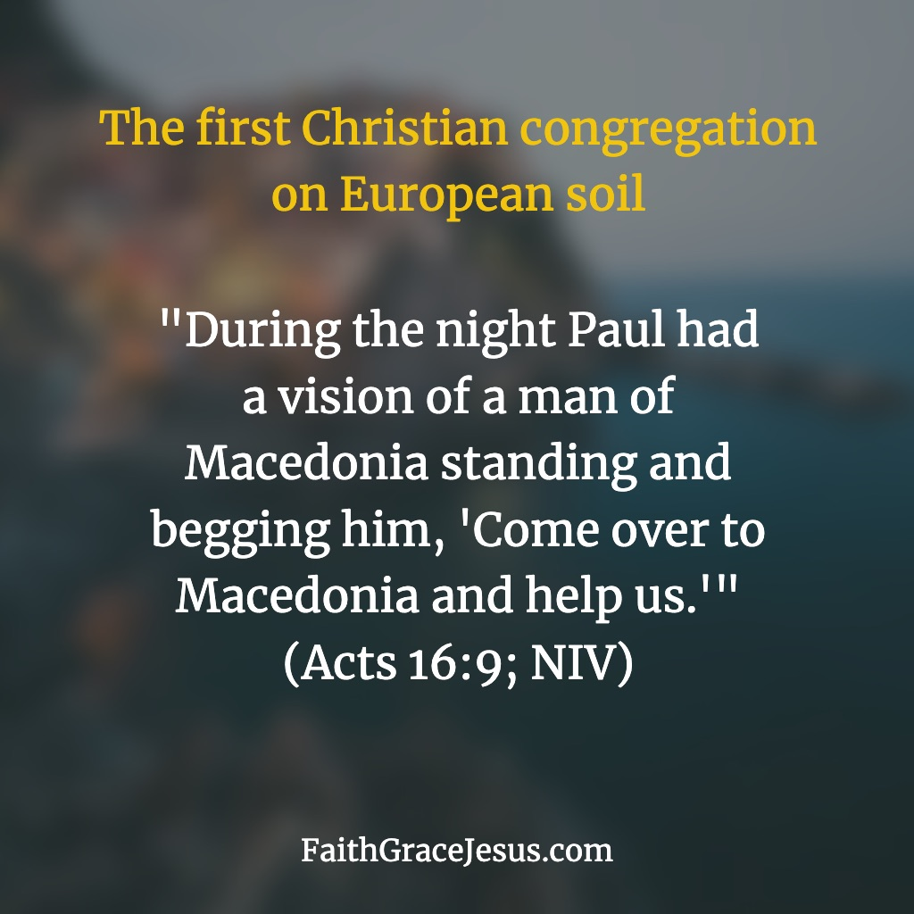 First Christian Church in Europe - Acts 16:9 (NIV)