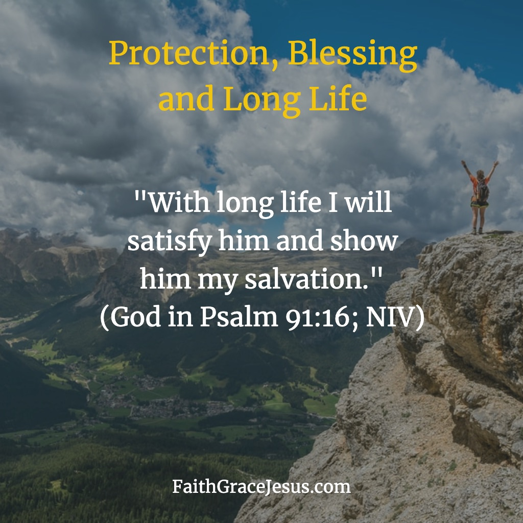Protection, Blessing & Long Life Bible - Psalm 91:16 (NIV)