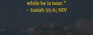 Isaiah 55:6 (NIV)